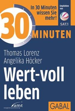 30 Minuten Wert-voll leben von Höcker,  Angelika, Lorenz,  Thomas