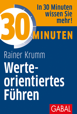 30 Minuten Werteorientiertes Führen von Krumm,  Rainer