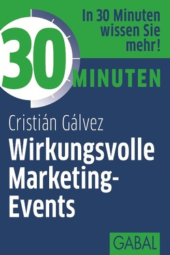 30 Minuten Wirkungsvolle Marketing-Events von Gálvez,  Cristián
