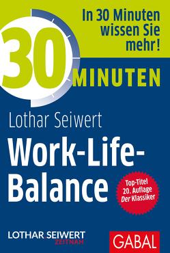 30 Minuten Work-Life-Balance von Seiwert,  Lothar J