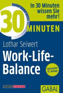 30 Minuten Work-Life-Balance von Seiwert,  Lothar