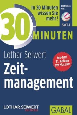 30 Minuten Zeitmanagement von Seiwert,  Lothar