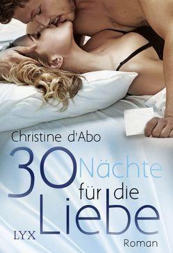 30 Nächte für die Liebe von d'Abo,  Christine, Nirschl,  Anita