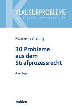 30 Probleme aus dem Strafprozessrecht von Rössner,  Dieter, Safferling,  Christoph