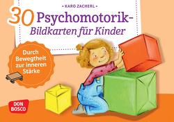 30 Psychomotorik-Bildkarten für Kinder von Zacherl,  Karo