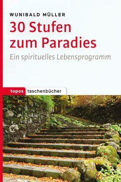30 Stufen zum Paradies von Müller,  Wunibald