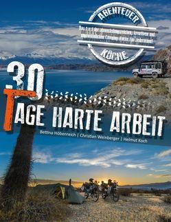 30 Tage harte Arbeit von Höbenreich,  Bettina, Koch,  Helmut, Weinberger,  Christian