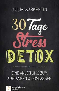 30 Tage Stress-Detox von Warkentin,  Julia