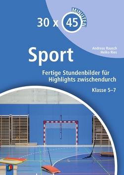 30 x 45 Minuten – Sport von Rausch,  Andreas, Ries,  Heiko