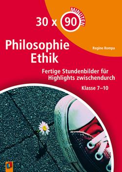 30 x 90 Minuten – Philosophie/Ethik von Rompa,  Regine