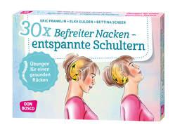 30 x Befreiter Nacken — entspannte Schultern von Franklin,  Eric, Gulden,  Elke, Scheer,  Bettina