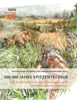 300.000 Jahre Spitzentechnik von Böhner,  Utz, Hillgruber,  K. Felix, Kotula,  Andreas, Richter,  Pascale, Terberger,  Thomas