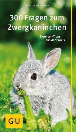 300 Fragen zum Zwergkaninchen von Linke-Grün,  Gabriele