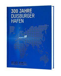 300 Jahre Duisburger Hafen von Fritsche,  Christiane, Keuck,  Thekla