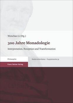 300 Jahre Monadologie von Li,  Wenchao
