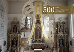 300 Jahre St. Johannes Baptist Langenerling
