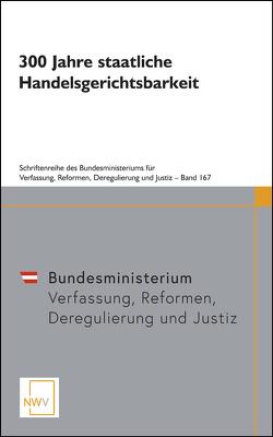 300 Jahre staatliche Handelsgerichtsbarkeit von Bydlinski,  Sonja, Wittmann-Tiwald,  Maria