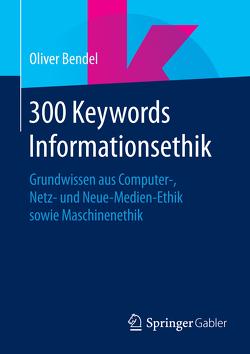 300 Keywords Informationsethik von Bendel,  Oliver