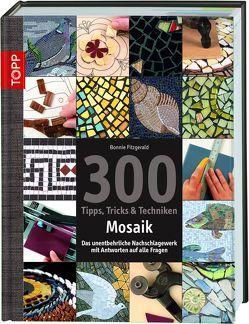 300 Tipps, Tricks & Techniken Mosaik von Fitzgerald,  Bonnie