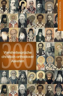 300 Weisheitssprüche christlich-orthodoxer Asketen von Diez,  Thomas, Maximow,  Georgij