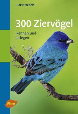 300 Ziervögel von Bielfeld,  Horst