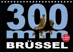 300mm – Brüssel (Tischkalender 2019 DIN A5 quer) von Bartruff,  Thomas
