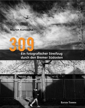 309 – Ein fotografischer Streifzug durch den Bremer Südosten von Koroscha,  Martin