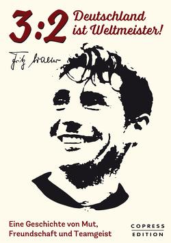 3:2 – Deutschland ist Weltmeister von Walter,  Fritz