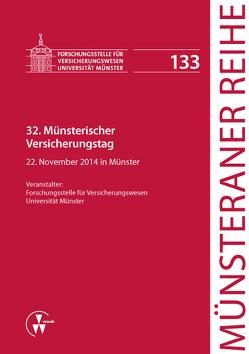 32. Münsterischer Versicherungstag von Dörner,  Heinrich, Ehlers,  Dirk, Pohlmann,  Petra, Schulze Schwienhorst,  Martin, Steinmeyer,  Heinz-Dietrich