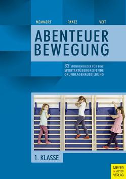 32 Stundenbilder für eine sportartübergreifende Grundlagenausbildung für die erste Klasse von Memmert,  Daniel, Paatz,  Michael, Veit,  Juliane