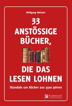 33 anstössige Bücher, die das Lesen lohnen von Weimer,  Wolfgang
