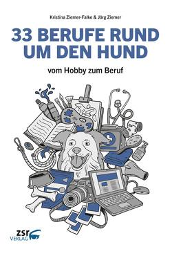 33 BERUFE RUND UM DEN HUND von Ziemer,  Jörg, Ziemer-Falke,  Kristina