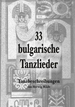 33 bulgarische Tanzlieder von Milde,  Herwig