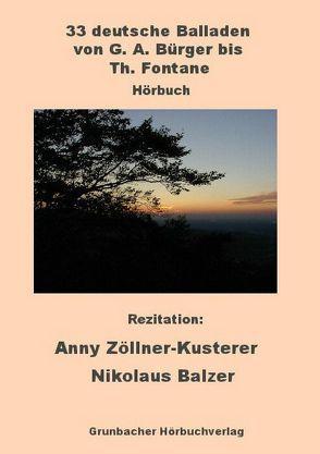 33 deutsche Balladen von G .A. Bürger bis Th. Fontane von Balzer,  Nikolaus, Zöllner-Kusterer,  Anny