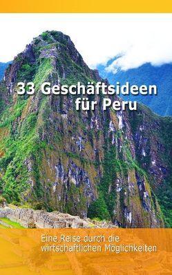 33 Geschäftsideen für Peru von Ehrsam,  Holger