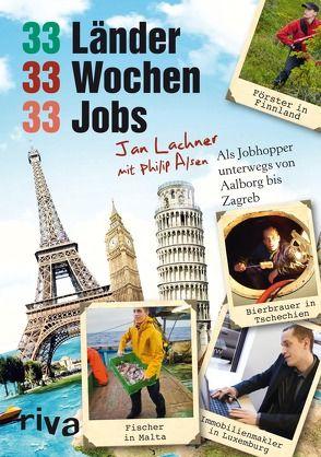 33 Länder, 33 Wochen, 33 Jobs von Alsen,  Philip, Lachner,  Jan