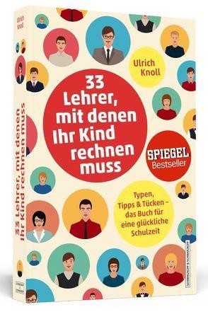 33 Lehrer, mit denen ihr Kind rechnen muss von Knoll,  Ulrich