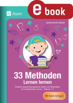 33 Methoden Lernen lernen von Kroll-Gabriel,  Sandra