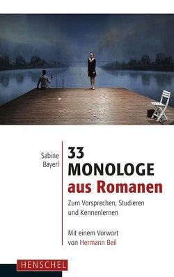 33 Monologe aus Romanen von Bayerl,  Sabine, Beil,  Hermann