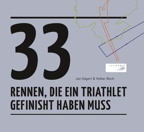 33 Rennen, die ein Triathlet gefinisht haben muss von Boch,  Volker, Sägert,  Jan