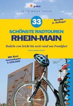 33 schönste Radtouren Rhein-Main von Kraft,  Alexander