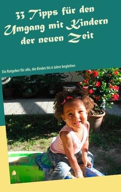 33 Tipps für den Umgang mit Kindern der neuen Zeit von Brodesser,  Cäcilia