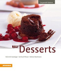33 x Desserts von Bachmann,  Helmut, Gasteiger,  Heinrich, Wieser,  Gerhard