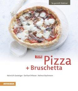 33 x Pizza + Bruschetta von Bachmann,  Helmut, Gasteiger,  Heinrich, Wieser,  Gerhard