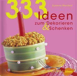333 Ideen zum Dekorieren & Schenken von Mansfeld,  Susanne