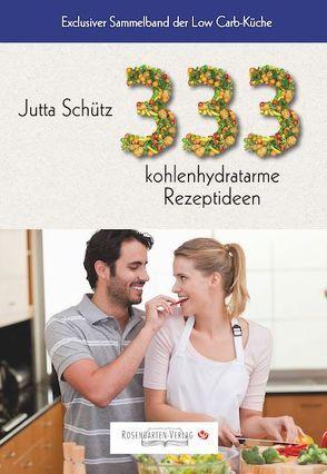 333 kohlenhydratarme Rezeptideen von Schütz,  Jutta
