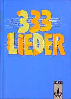333 Lieder. Allgemeine Ausgabe von Banholzer,  Hans P, Hepfer,  Harald, Tomanke,  Peter, Wolf,  Klaus
