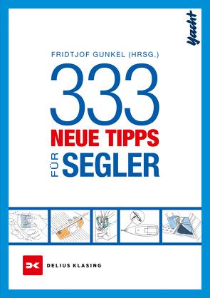 333 neue Tipps für Segler von Gunkel,  Fridtjof, Peschke,  Jochen