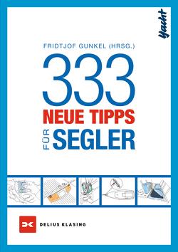 333 neue Tipps für Segler von Gunkel,  Fridtjof