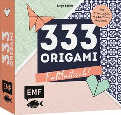 333 Origami – Falttastisch! von Ebbert,  Birgit